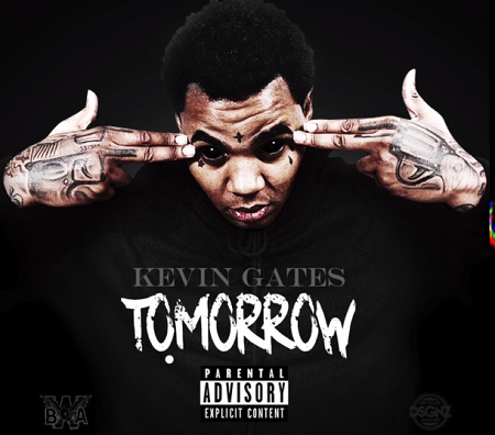New Music Kevin Gates Tomorrow.