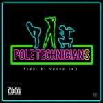 New Music: Trinidad James -Pole Technician$
