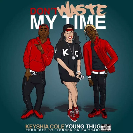 New Music Keyshia Cole Ft Young Thug Don't Waste My Time