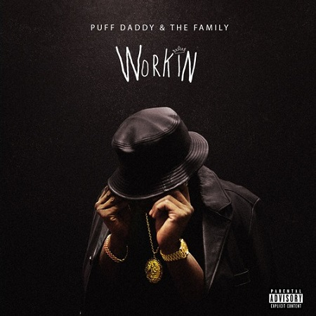 New Music Puff Daddy Workin
