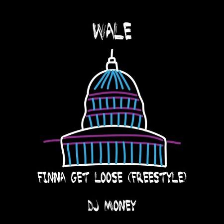 Wale Finna Get Loose (Remix)