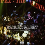 "Tyga Ft. Rick Ross & 2 Chainz ""Baller Alert""."