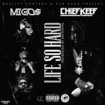 Listen: Chief Keef ft Migos – Life So Hard