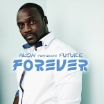 "New Music: Akon Ft Future ""Forever""."