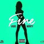 New Music: Remy Boy Monty & Vado – Fine
