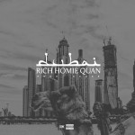 New Music: Rich Homie Quan – Dubai
