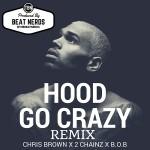 Chris Brown-Hood Go Crazy (Breezy Remix).