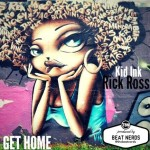 "New Music: Kid Ink Ft. Rick Ross ""Get Home""."