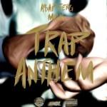 "New Music: A$ap Ferg Ft. Migos ""Trap Anthem""."