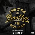 """New Music: Maino feat. Lil' Kim – """"I Did It For Brooklyn""""."""