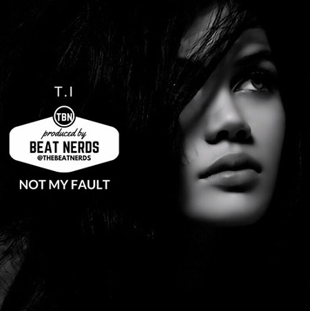 New Music T.I. - ft. Verse Simmonds Not My Fault