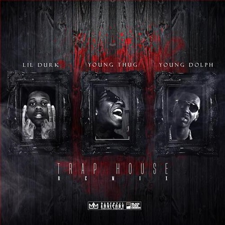 Lil Durk ft. Young Thug & Young Dolph - Trap House