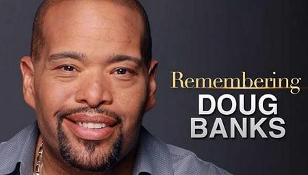 Radio And TV Veteran Doug Banks Dies at 57