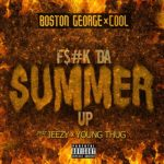 "New Music: Boston George & Cool ft. Jeezy & Young Thug ""F$#k da Summer Up""."