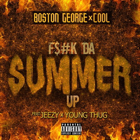 Boston George & Cool ft. Jeezy & Young Thug F$#k da Summer Up