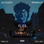 """Joe Budden & Araabmuzik ft Fabolous & Tory Lanez """"Flex""""."""