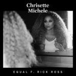 """New Music: Chrisette Michele Ft. Rick Ross """"Equal""""."""
