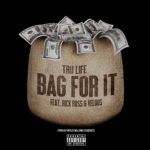 "New Music: Tru Life Ft. Rick Ross & Velous ""Bag For It""."