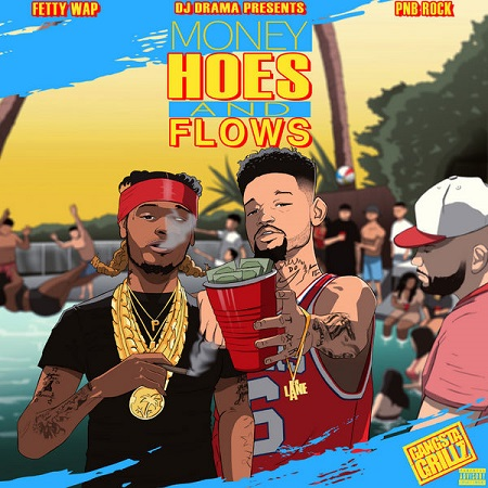 New Mixtape Fetty Wap & PnB Rock Money, Hoes & Flows