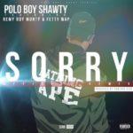 "Polo Boy Shawty Ft Fetty Wap & Monty ""Shawty Sorry"" [Remix]"