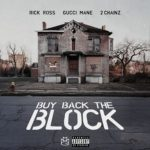 "New Music: Rick Ross Ft. 2 Chainz & Gucci Mane ""Buy Back The Block""."