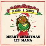 "Mixtape: Chance The rapper & Jeremih ""Merry Christmas Lil Mama""."
