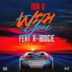 "New Music: Don Q Ft. A Boogie Wit Da Hoodie ""With You""."