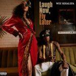 "New Mixtape: Wiz Khalifa ""Laugh Now, Fly Later""."