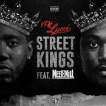 "New Music: YFN Lucci x Meek Mill ""Street Kings""."