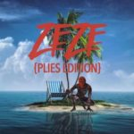 New Music: Plies ZEZE (Plies Edition).