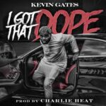 New Music: Kevin Gates – I Got That Dope