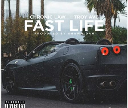 "Troy Ave -ft. Chronic Law ""Fast Life"""