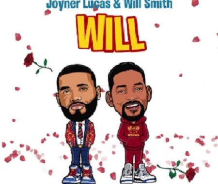 "Joyner Lucas & Will Smith - ""Will"""