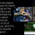 Who can argue with The KING, Alves, and Neymar?  The Sand is Key to Development!