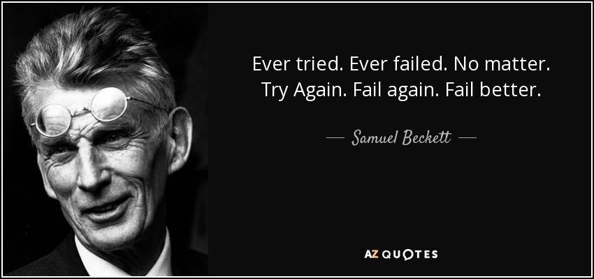 quote-ever-tried-ever-failed-no-matter-try-again-fail-again-fail-better-samuel-beckett-2-19-17
