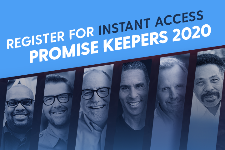 Promise Keepers 2020 is HERE