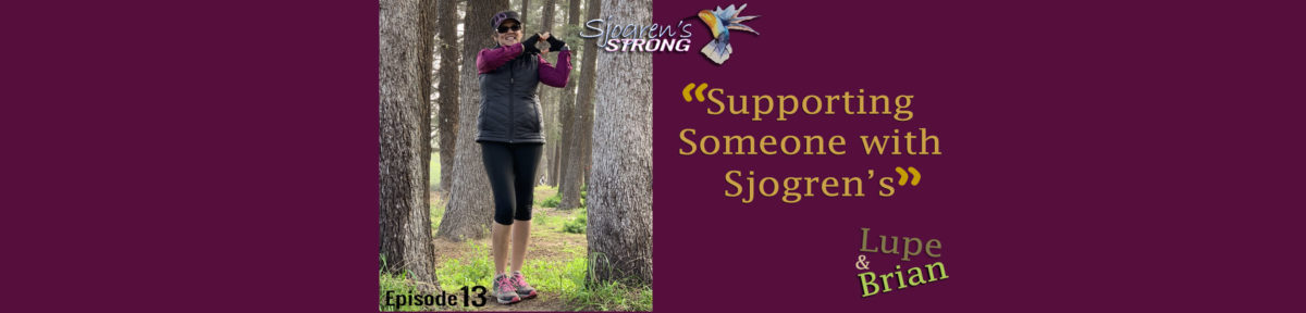 Episode 13 banner, Supporting someone with Sjogren's