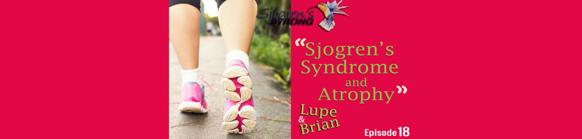 Sjogren's Strong Episode 18, Sjogren's Syndrome and Atrophy