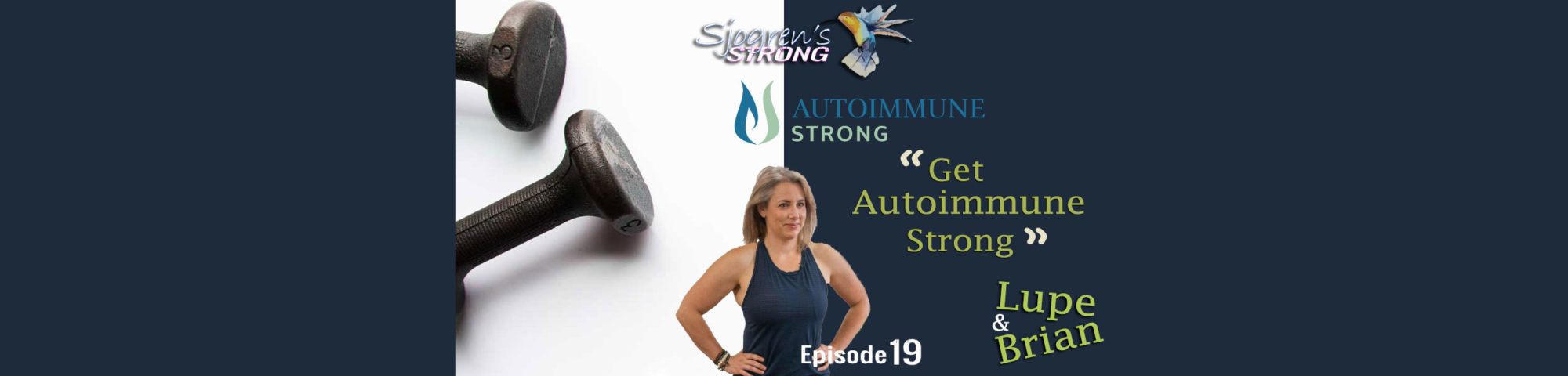 Get Autoimmune Strong with Andrea, Episode 19 of Sjogren's Strong