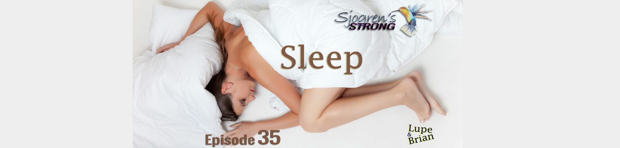 Sleep, Episode 35, Sjogren's Strong