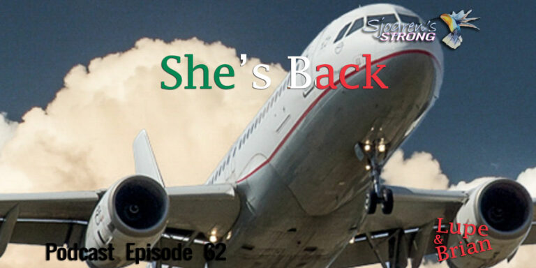 She's Back, Lupe of Sjogren's Strong returns to the states after her travels to Mexico