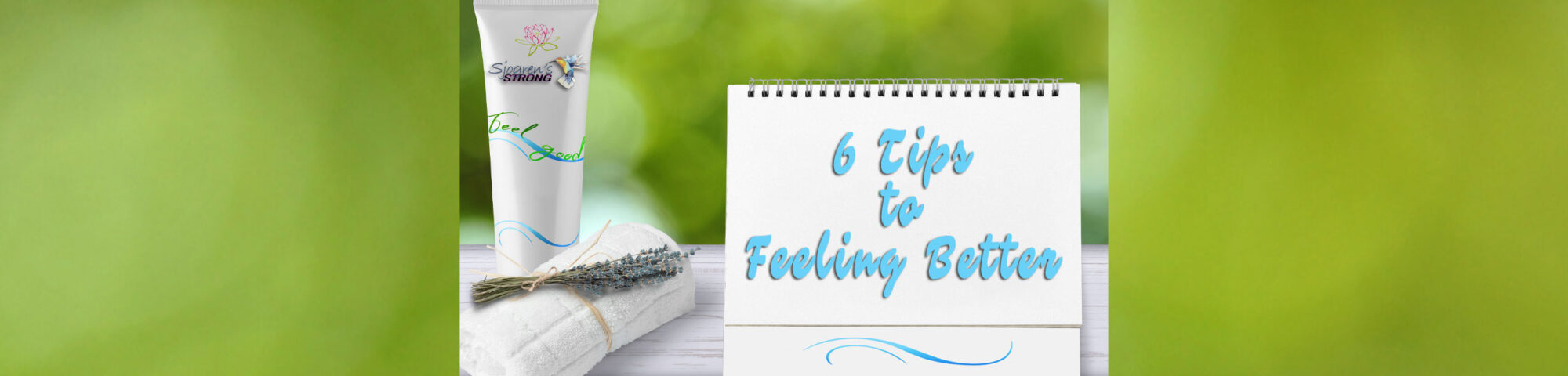6 Tips for Feeling Better