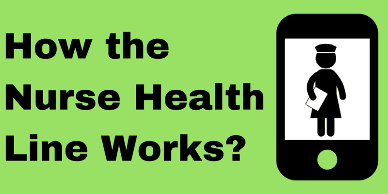 how the nurse health line works?