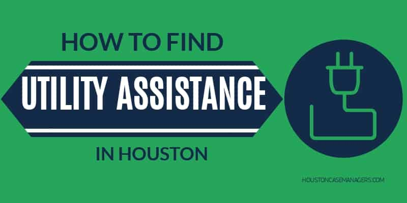 HOW TO FIND UTILITY ASSISTANCE IN HOUSTON