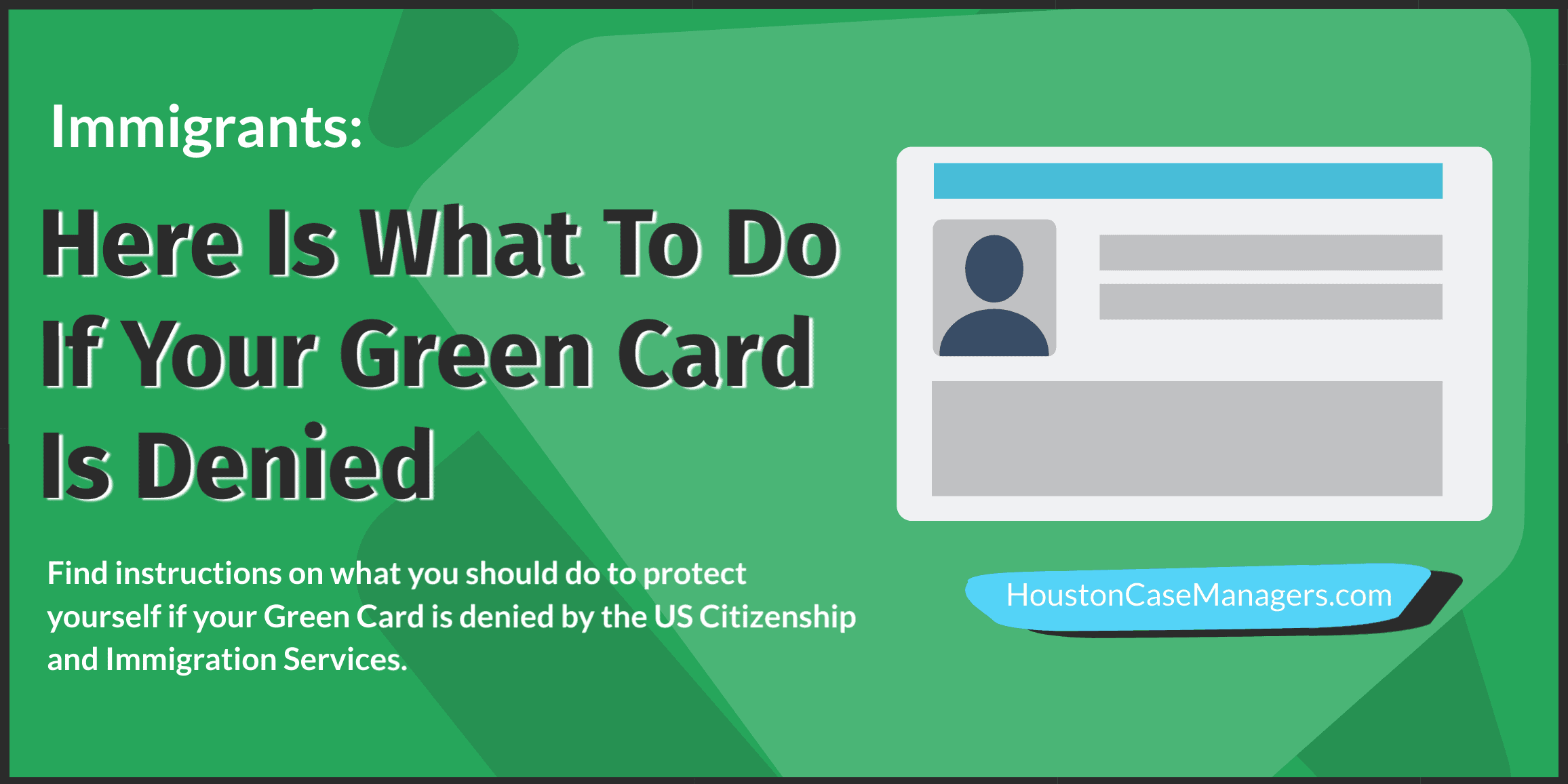 Immigrants: What To Do If Your Green Card Is Denied