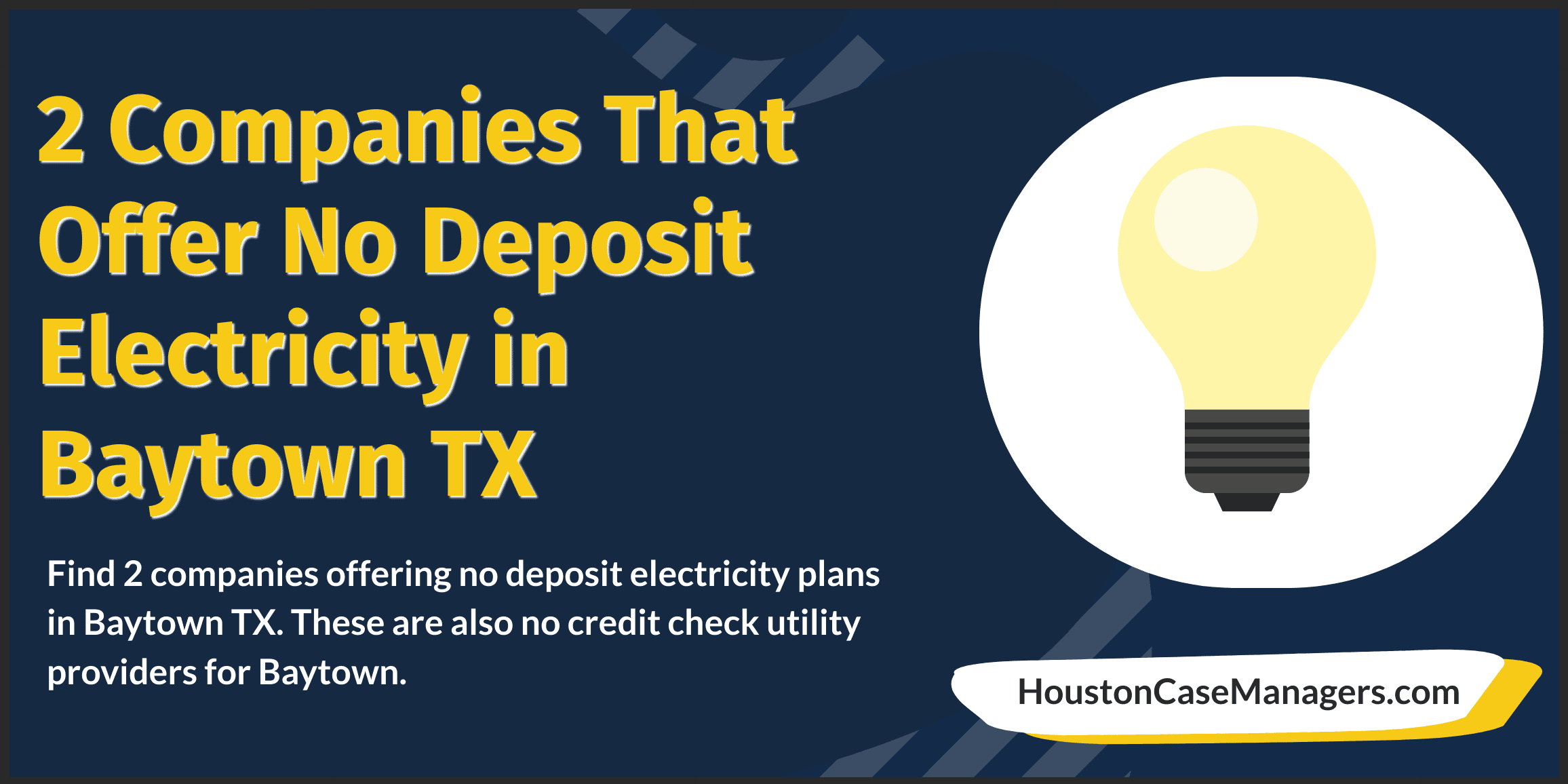 2 Companies That Offer No Deposit Electricity in Baytown TX