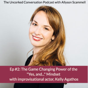 """Episode 2 The Game Changing Power of the """"YES, AND…"""" Mindset"""