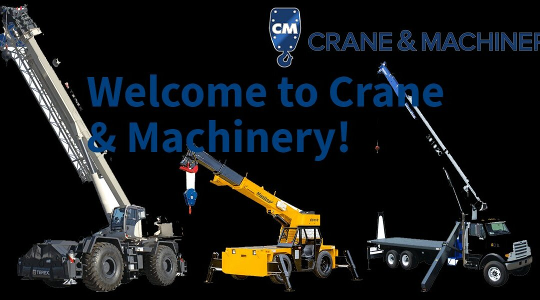 Welcome to Crane & Machinery!