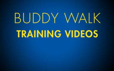 Buddy Walk Training Videos