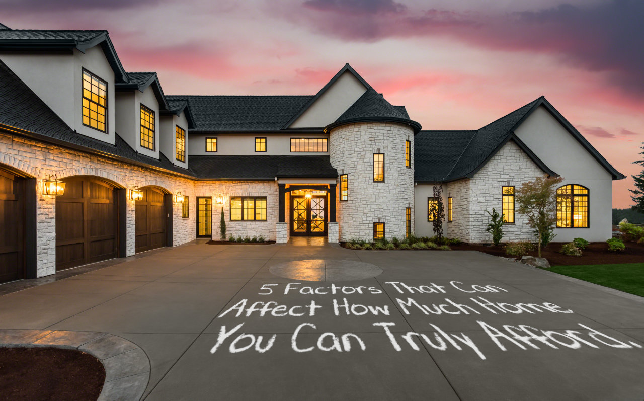 5 factors that affect how much home you can afford